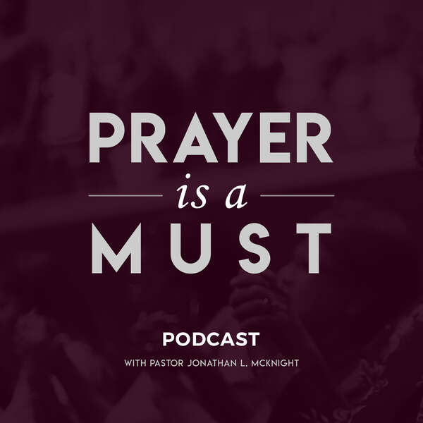 Prayer Is A Mus Podcast